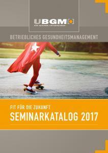 thumbnail of UBGM-Seminarkatalog2017-Betriebliches-Gesundheitsmanagement_5-5-17